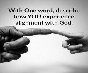 Alignment With God Feels Like…