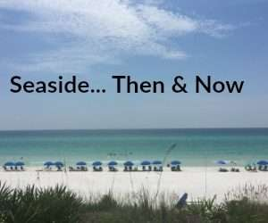 Seaside… Then & Now