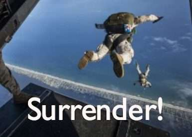 Surrender…Damn It!