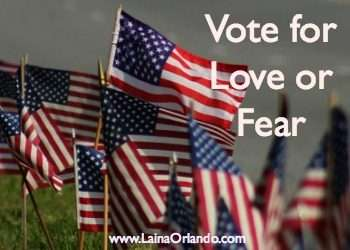 Vote for Love or Fear